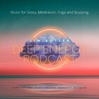 Deep Energy 101 - Free Floating - Music for Sleep, Meditation, Relaxation, Massage, Yoga, Reiki, Studying, Sound Heal...