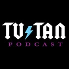 TV Tan 0268: The Stiffer the Drink, the Flatter the Earth