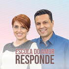 1829# Escola do Amor Responde (no ar 10.08.2020)
