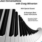 Jazz Conversations with Craig Milverton Featuring Special Guest Theo Travis