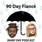 90 Day Fiancé - The Other Way - S2 E14 - The Truth Hurts - Rainy Day Podcast #85