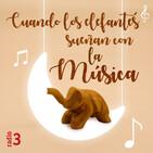 Cuando los elefantes sueñan con la música - De valses y preludios - 21/09/20