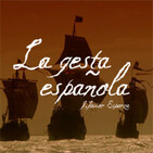 La gesta española - 068 - El Siglo de Oro (1ª parte)