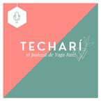 TECHARÍ - el podcast de Yoga Raíz