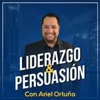 Liderazgo y Persuasión con Ariel Ortuño