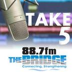 88.7 The Bridge | Take 5