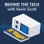 Behind The Tech with Kevin Scott