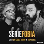 Seriefobia con Toni Garcia Ramon y Òscar Broc