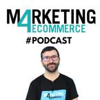 Marketing 4 eCommerce Podcast by Rubén Bastón