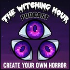 The Witching Hour Podcast - The Witching Hour