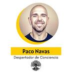 Paco Navas • Despertador de Conciencia