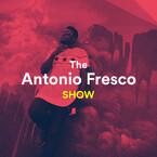 The Antonio Fresco Show