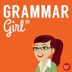 Grammar Girl Quick and Dirty Tips for English
