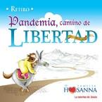 Retiro:  Pandemia, Camino de Libertad.