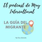 Muy Intercultural: La guía del migrante