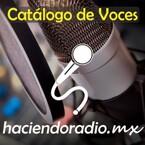 CATÁLOGO DE VOCES HACIENDO RADIO MX
