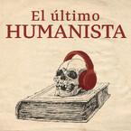 El último humanista