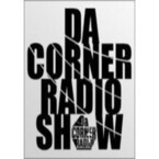 Podcasts Da Corner Radio Show