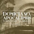 Domiciano, Apocalipsis y un viaje al siglo I