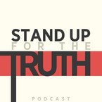 Stand Up For The Truth Podcast