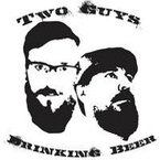 Two Guys Drinking Beer© | Hosted by Aaron Jarvis &