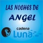 LAS NOCHES DE ANGEL CADENA LUNA