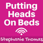 The Putting Heads on Beds Podcast