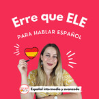 Erre que ELE: Para hablar español