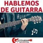 Guitarra sin límites: Hablemos de guitarra