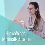 Un café con Minimalistamente