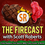 The Firecast with Scott Roberts Hot Sauce and BBQ