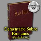 La Epístola a los Romanos, (por David Rivero)