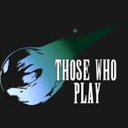 Those Who Play