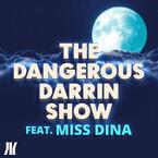 Dangerous Darrin Show