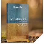 Arraigados y Edificados en Cristo