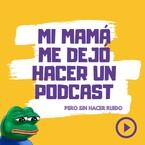 Mi mamá me dejó hacer Podcast