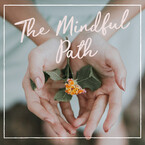 The Mindful Path