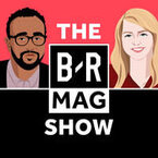 The B/R Mag Show