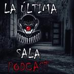 La Última Sala Podcast