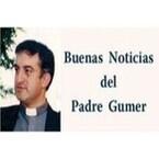 Buenas Noticias del Padre Gumer
