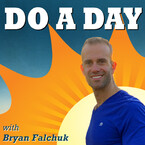 The Do A Day Podcast with Bryan Falchuk