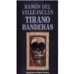 Tirano Banderas, de Ramón del Valle-Inclán