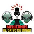 Mexicanos al Grito de Radio Podcast
