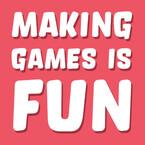 Making Games Is Fun - Gareth Dutton