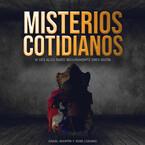 Misterios Cotidianos con Ángel Martín y José Lozan