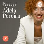 El Podcast de Adela Pereira