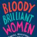(Resumen) Mujeres sangrientas y brillantes: las pioneras, revolucionarias y genios que su profesor de historia olvidó