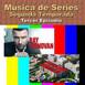 Música de Series - Segunda Temporada - Tercer Episodio