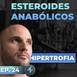 Episodio 24 - Hipertrofia y esteroides anabólicos - toda la verdad