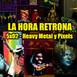 La Hora Retrona 5x02: Heavy Metal y Pixels.